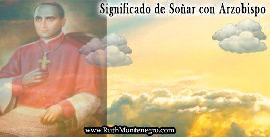 Significado-Sonar-Arzobispo-Ruth-Montenegro